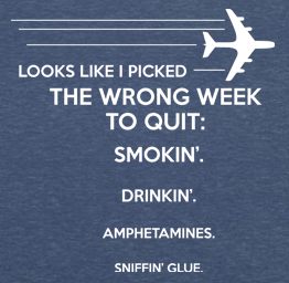 Wrong Week to Quit (Premium Tee)