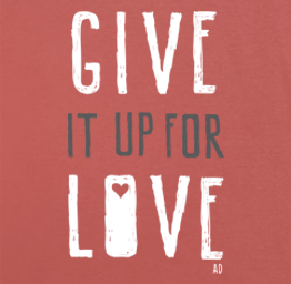 Give It Up For Love, Light Print (Premium Tee)