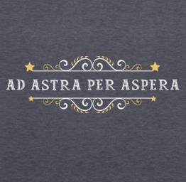 Ad Astra Per Aspera