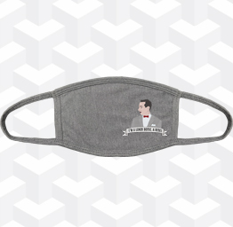 """Peewee Herman """"I'm a Loner Dottie…""""  (2 Layer Cotton Face Mask w/ Ear Loops)"""